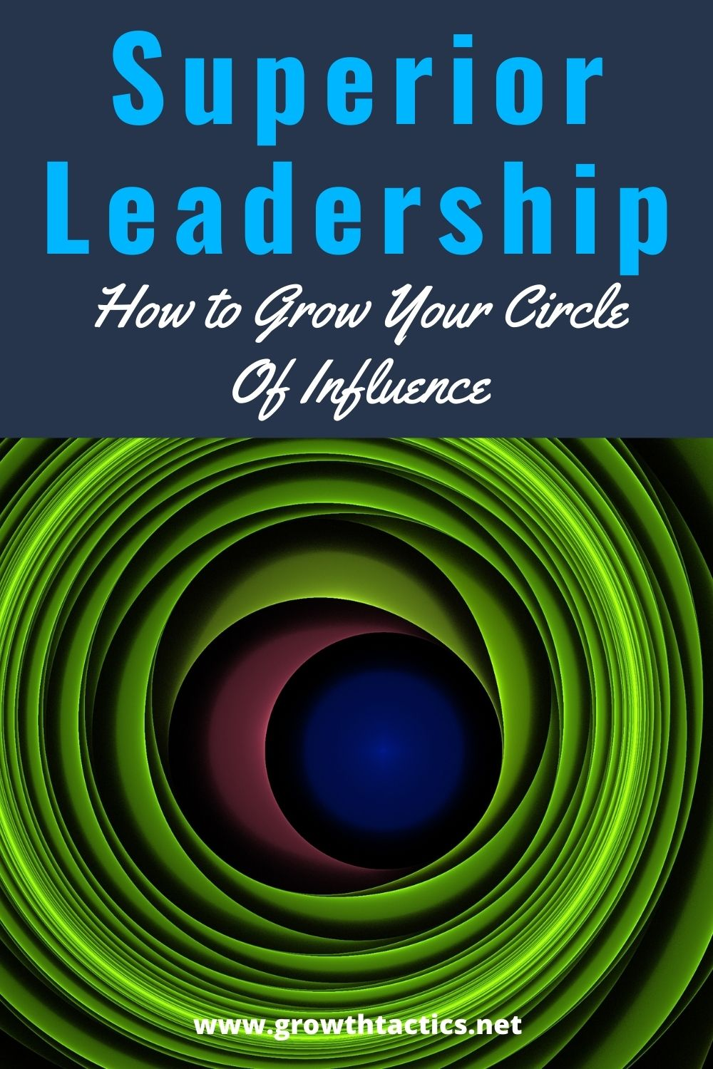 Pinterest image for 9 Tips Grow Your Circle of Influence and Be a Better Leader article.