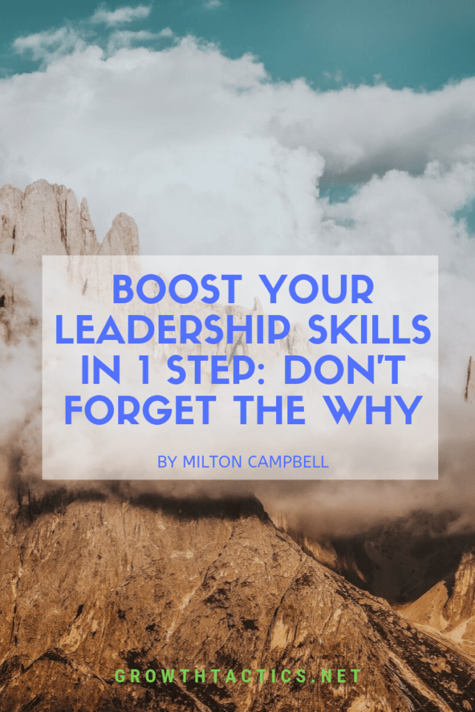 Boost Your Leadership Skills in 1 Step. Don't Forget the Why