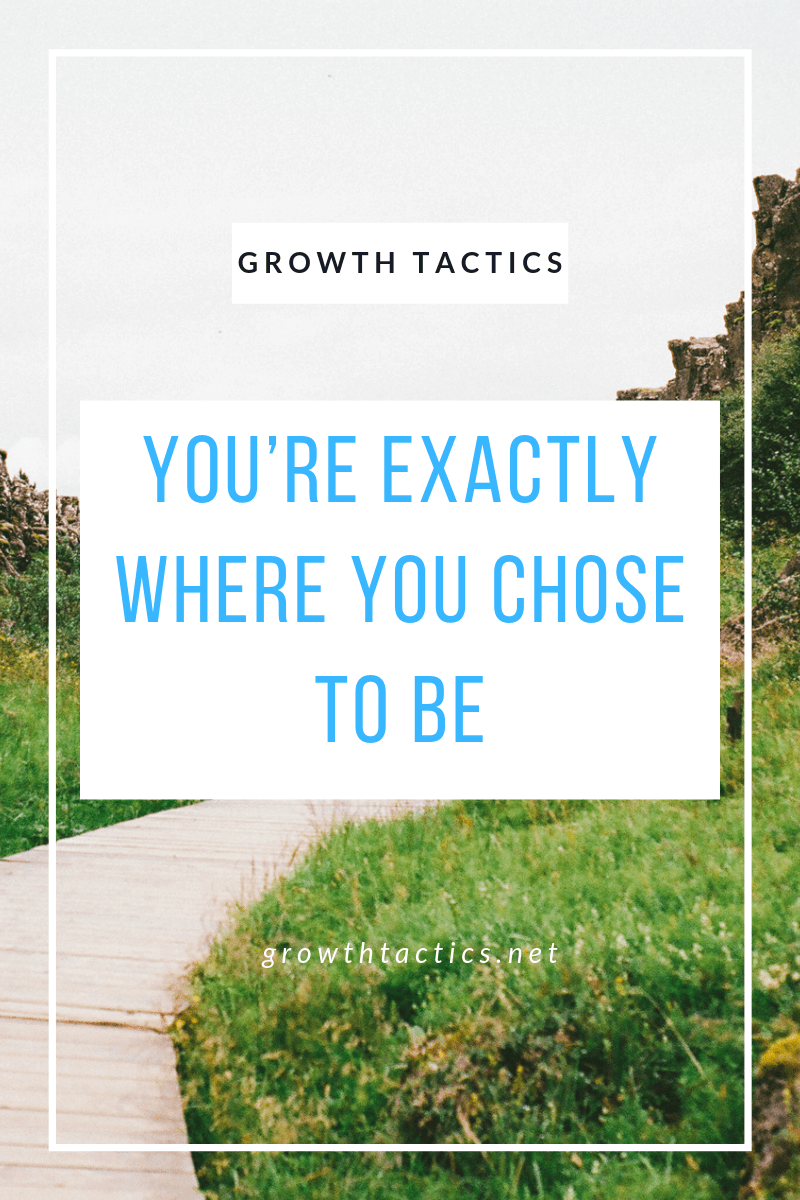 You Chose to Be Here! How to Make Better Decisions