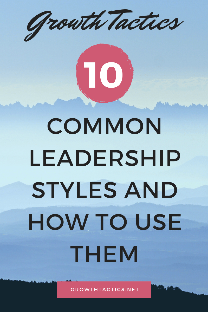 10 Types of Leadership Styles: What\'s the One for You
