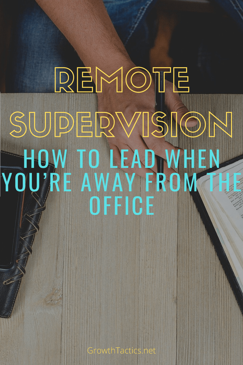 Strong Remote Leadership: 12 Tips to Lead When Away from the Office
