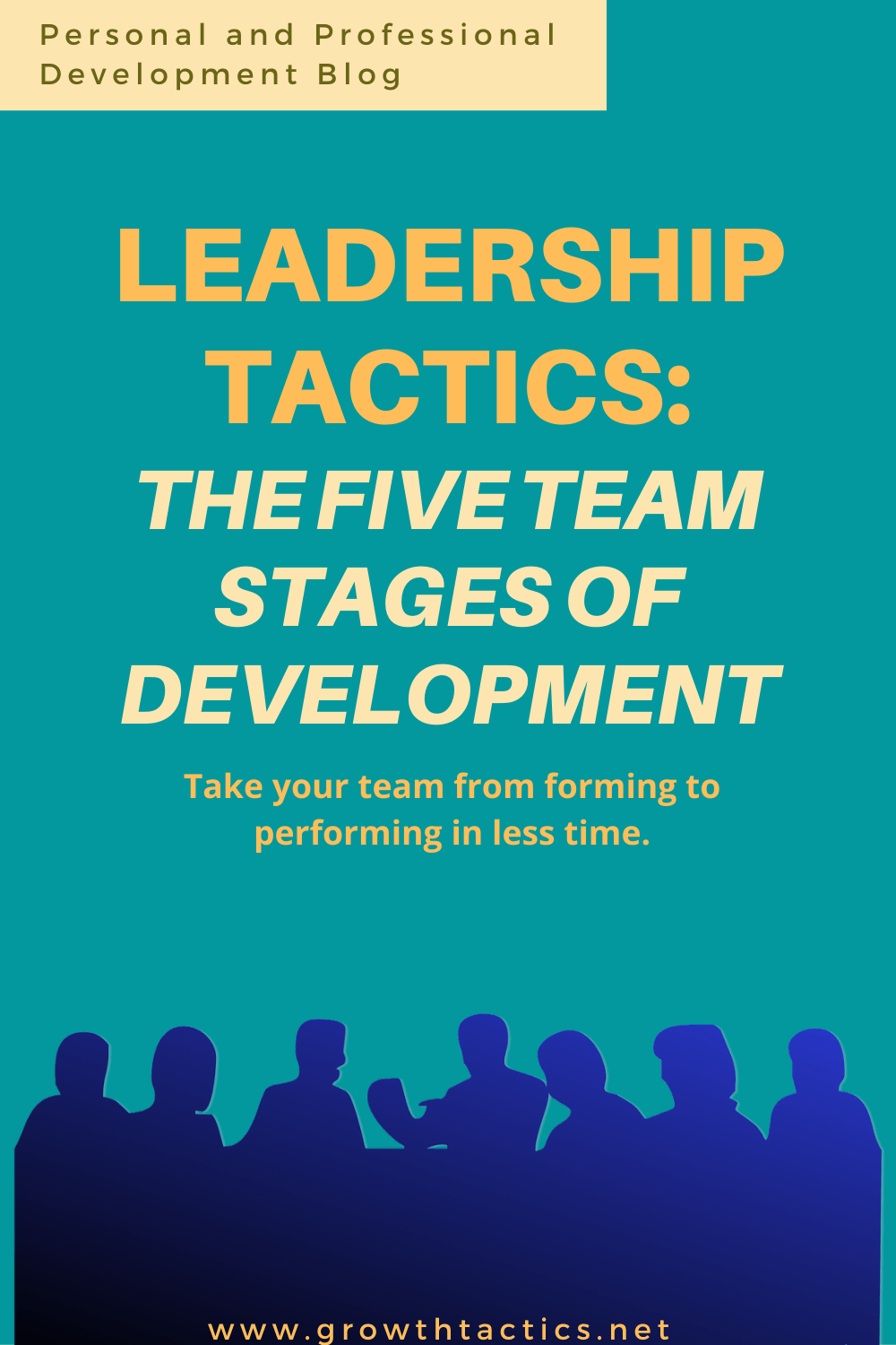The 5 Stages of Team Development: Group Development Tactics for a Strong Team