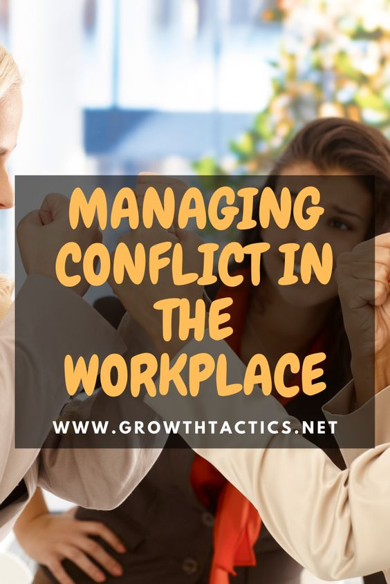 Managing Conflict in the Workplace: 12 Tips to Restore the Peace