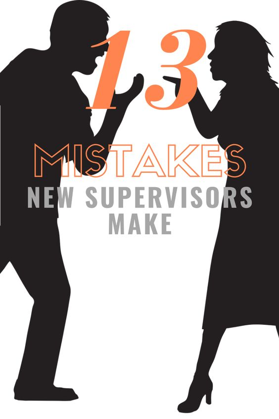 Are You Making Any of These 13 Mistakes as a New Supervisor?
