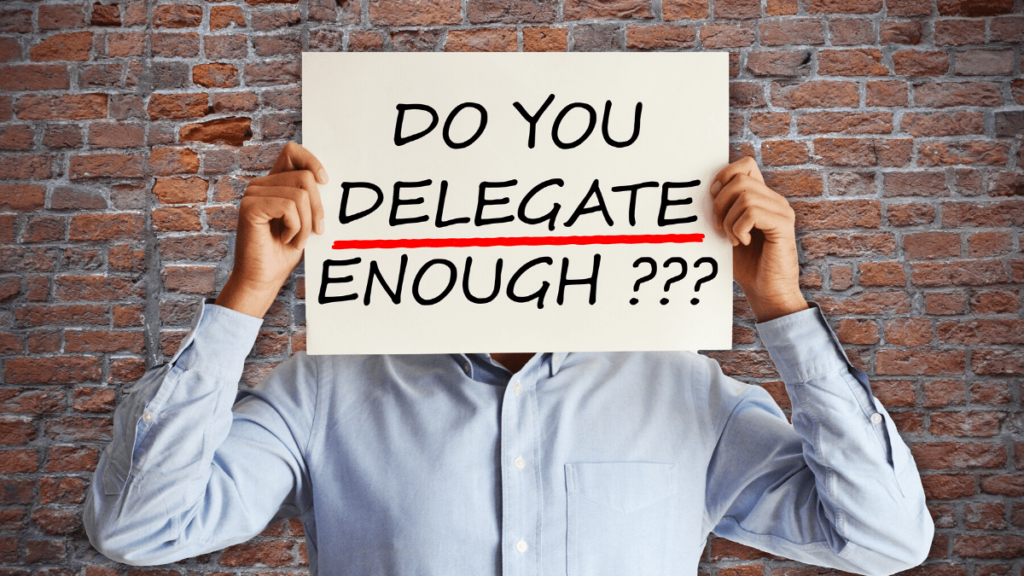 How to Delegate Effectively and Why the Best Supervisors Do It