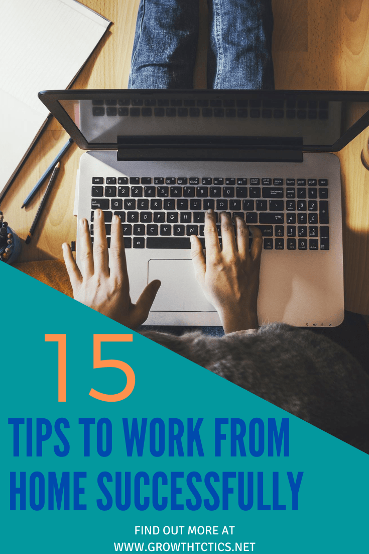 15 Tips to Work From Home Successfully