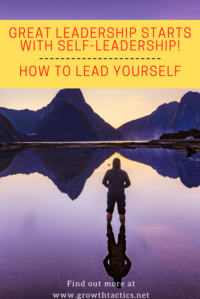 Great Leadership Starts With Self-Leadership