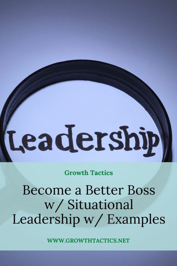 Become a Better Boss w/ Situational Leadership w/ Examples Pin