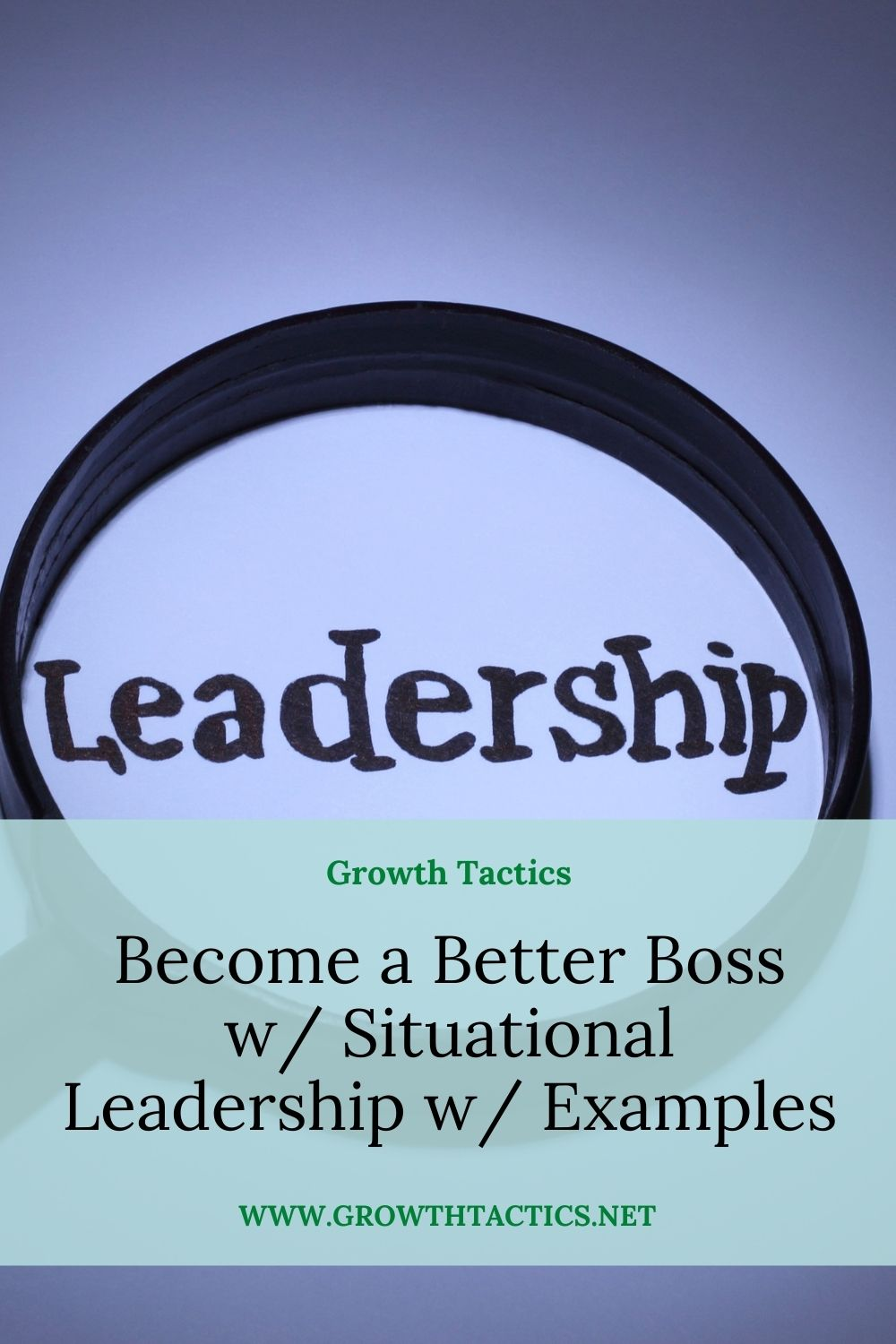 How Will Situational Leadership Increase Your Skills w/ Examples