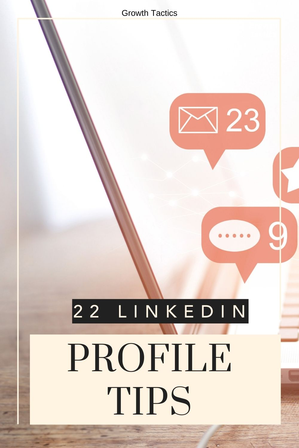 Pinterest image for 22 LinkedIn Profile Tips to Build an Awesome Profile article.