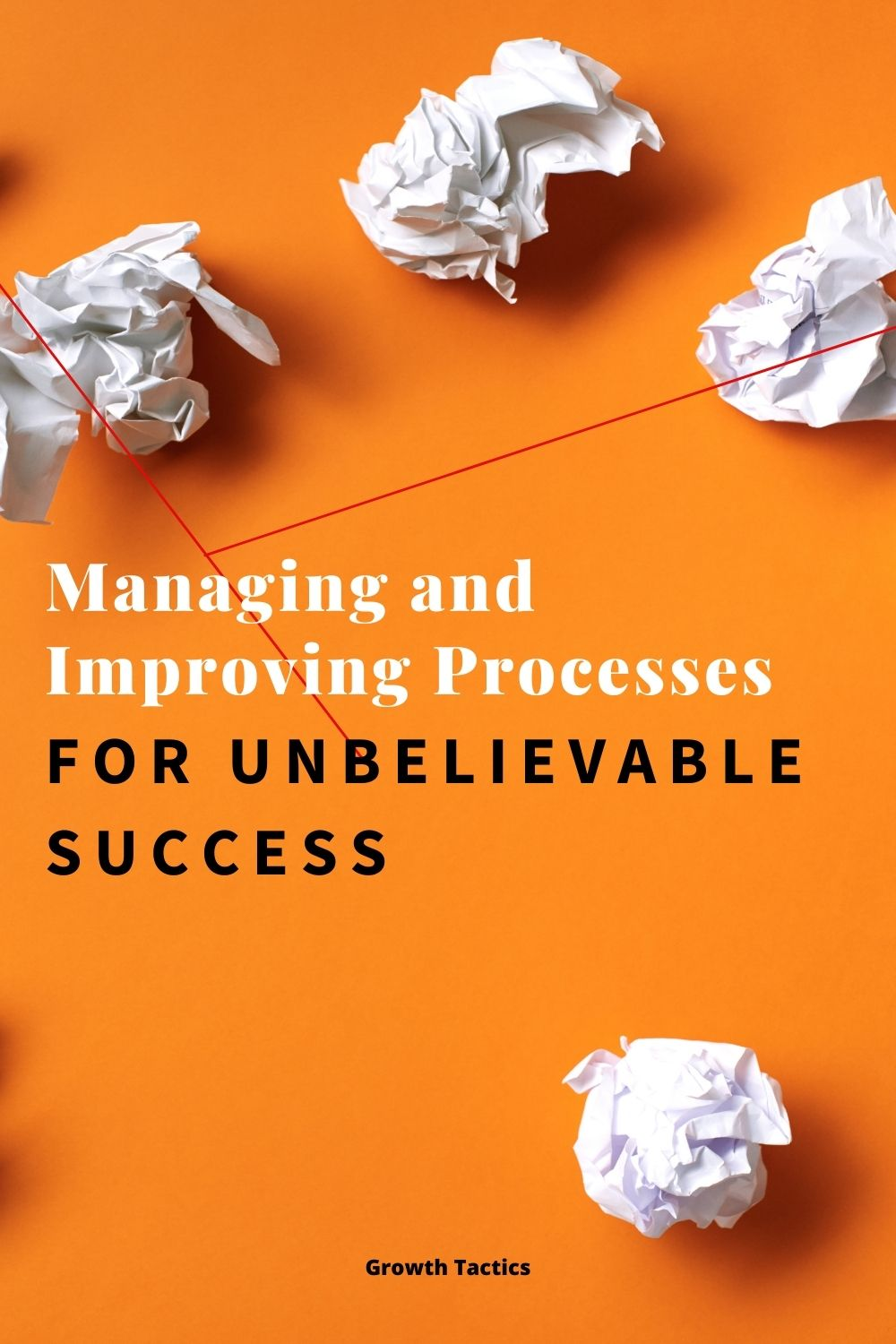 Pinterest grahic for Managing And Improving Processes For Unbelievably Successful Operations article.