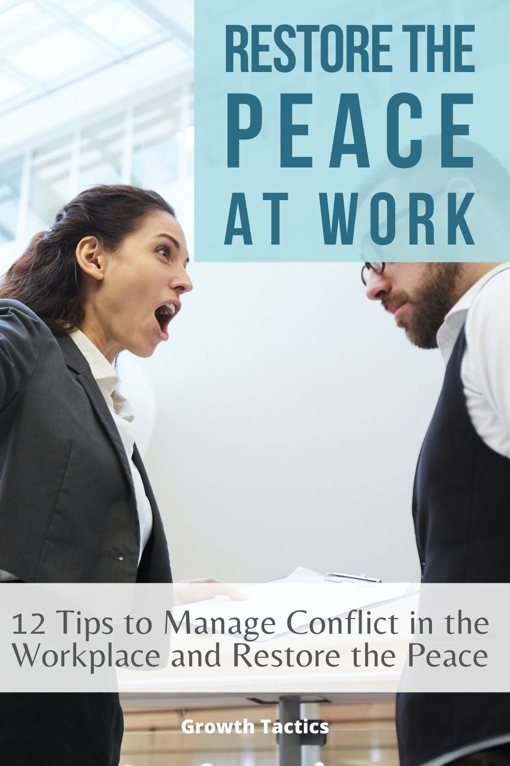 12 Tips to Manage Conflict in the Workplace and Restore the Peace