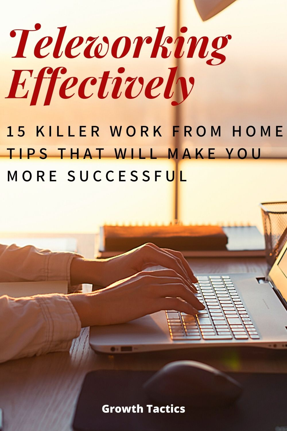 15 Killer Work From Home Tips That Will Make You More Successful