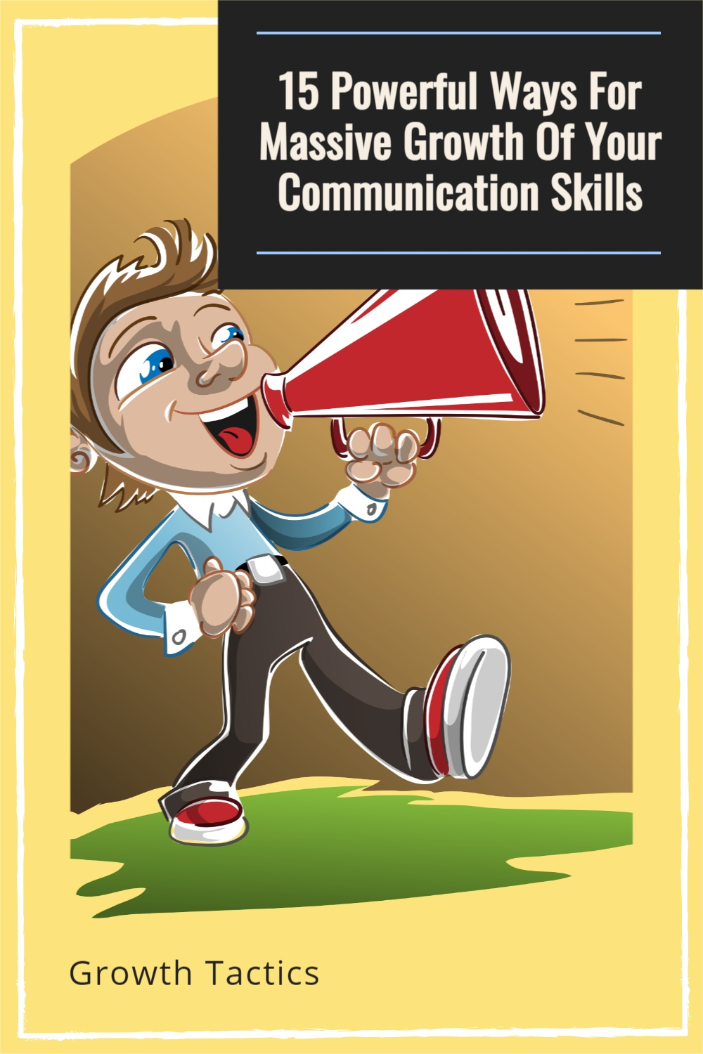 15 Powerful Ways For Massive Growth Of Your Communication Skills