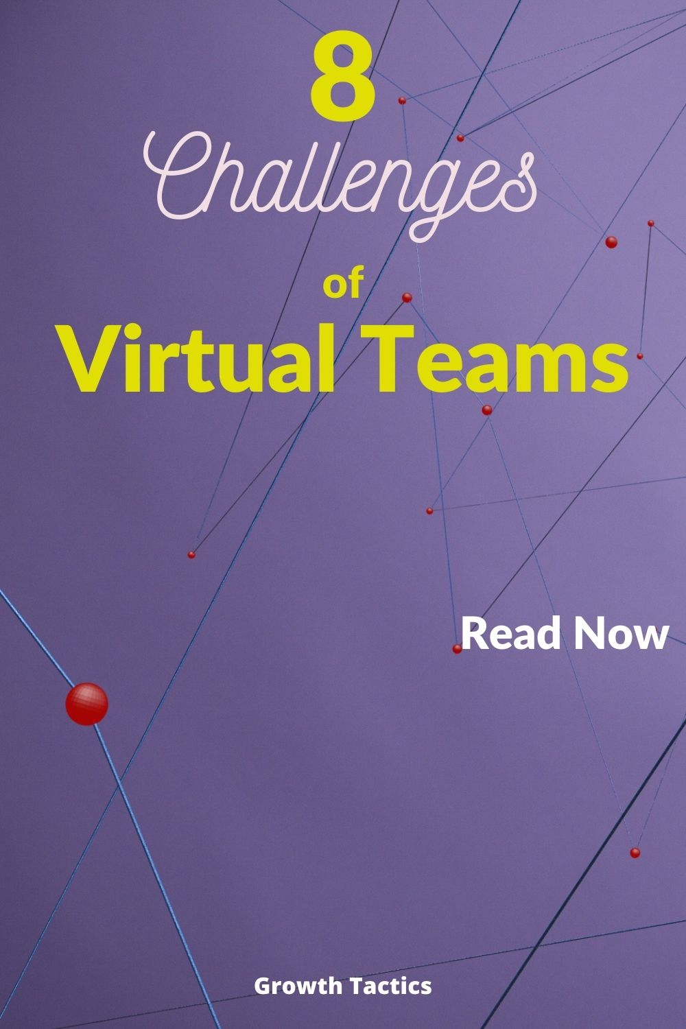 8 Challenges of Virtual Teams and How to Overcome Them