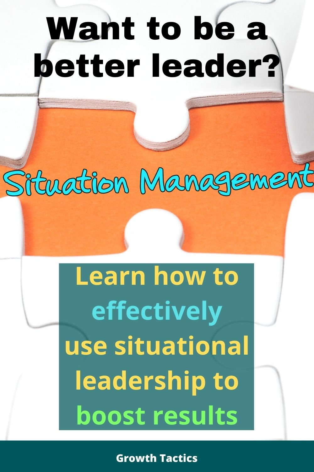 Become An Unbelievably Better Boss Using Situational Leadership