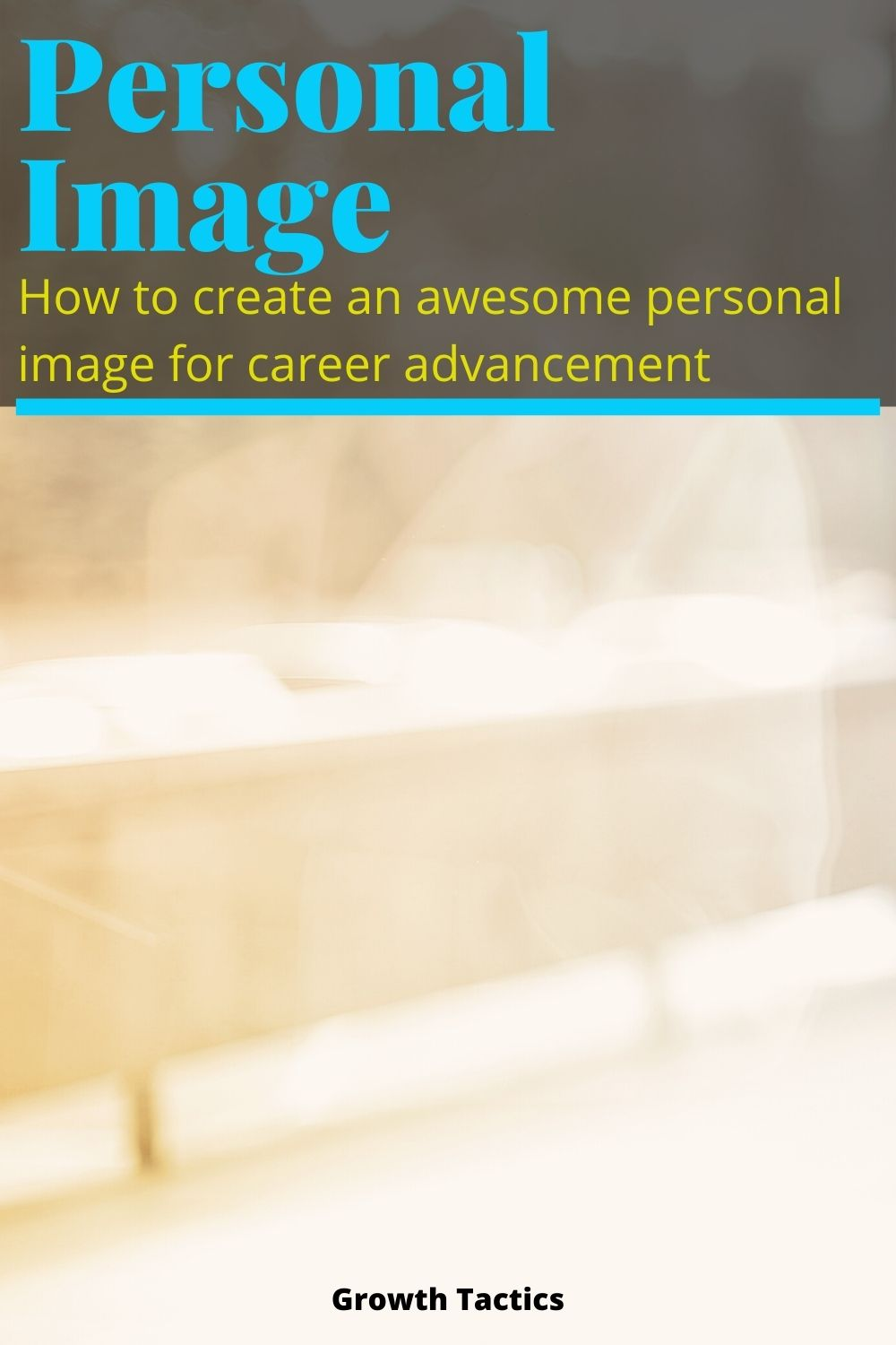 Personal Branding: 11 Tips For Creating An Epic Professional Image