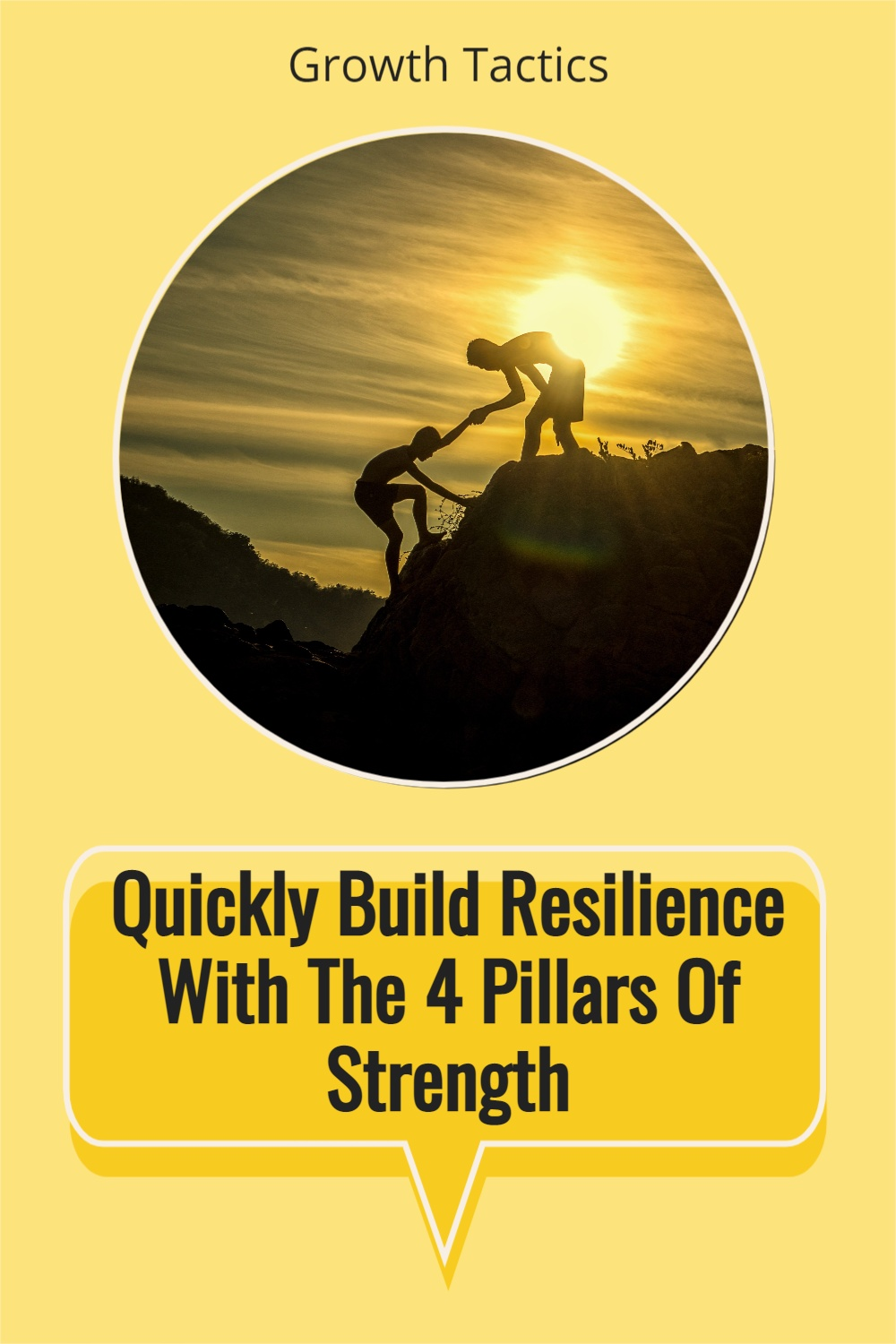 How the 4 Pillars of Resilience Will Make You a Stronger You