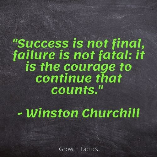 """Personal Growth Quote. """"Success is not final, failure is not fatal: it is the courage to continue that counts."""" - Winston Churchill"""