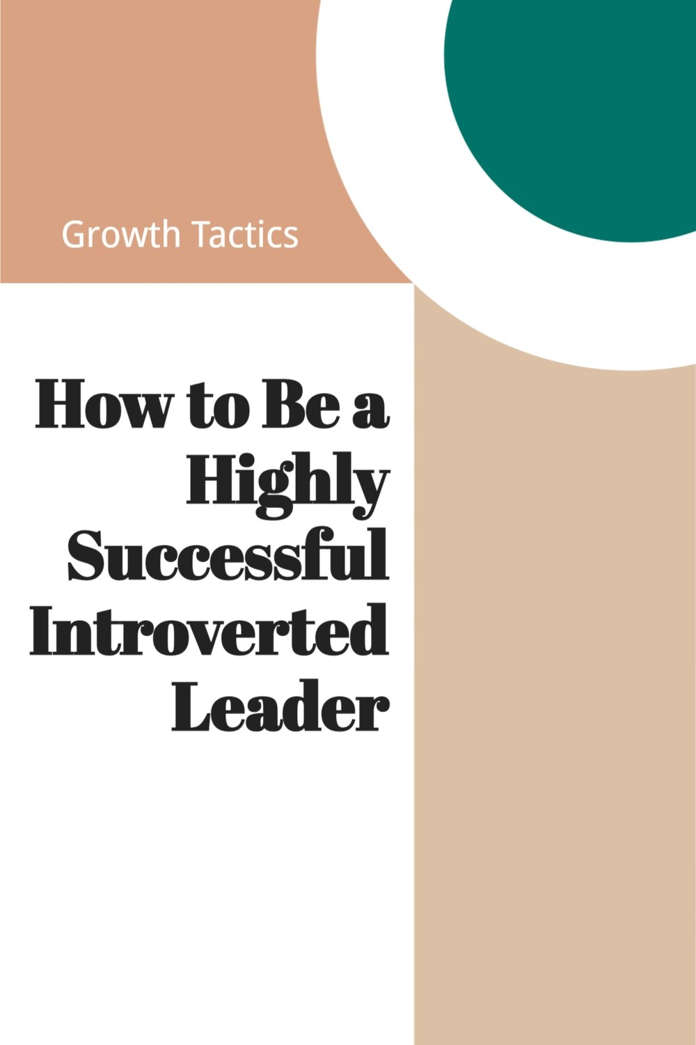 How to Be a Highly Successful Introverted Leader