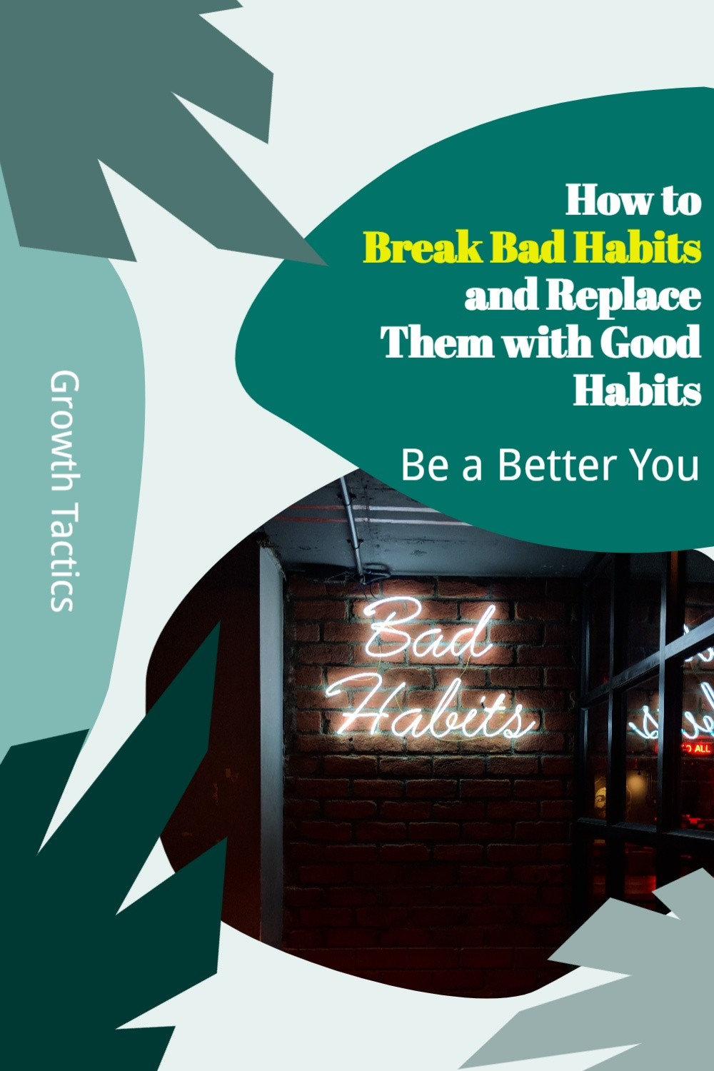 How to Break Bad Habits and Replace Them with Good Habits